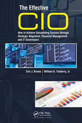 The Effective CIO: How to Achieve Outstanding Success