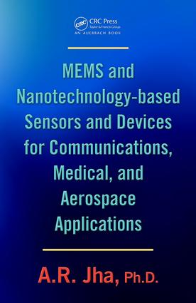 MEMS and Nanotechnology-Based Sensors and Devices for Communications, Medical and Aerospace Applications: 1st Edition (e-Book) book cover