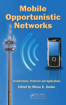 Mobile Opportunistic Networks: Architectures, Protocols and Applications, 1st Edition (e-Book) book cover