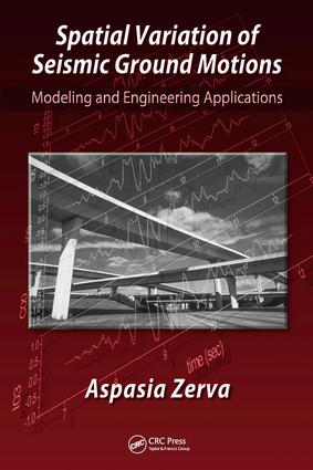 Spatial Variation of Seismic Ground Motions: Modeling and Engineering Applications, 1st Edition (e-Book) book cover