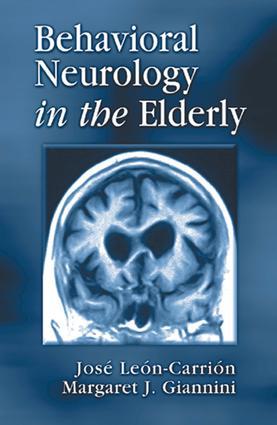 Behavioral Neurology in the Elderly: 1st Edition (Hardback) book cover
