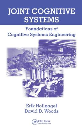 Joint Cognitive Systems: Foundations of Cognitive Systems Engineering, 1st Edition (e-Book) book cover