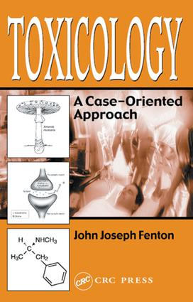 Toxicology: A Case-Oriented Approach, 1st Edition (e-Book) book cover