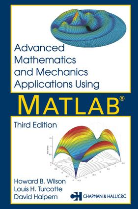 Advanced Mathematics and Mechanics Applications Using MATLAB: 3rd Edition (e-Book) book cover