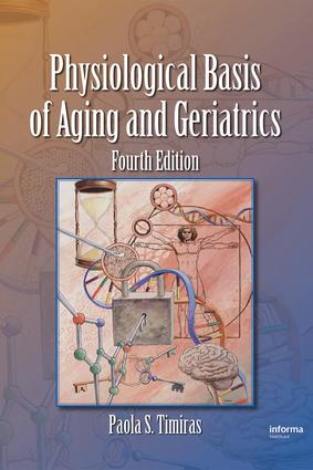 Physiological Basis of Aging and Geriatrics: 4th Edition (Hardback) book cover