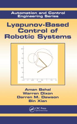 Lyapunov-Based Control of Robotic Systems: 1st Edition (e-Book) book cover