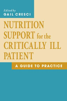 Nutrition Support for the Critically Ill Patient: A Guide to Practice, 1st Edition (e-Book) book cover