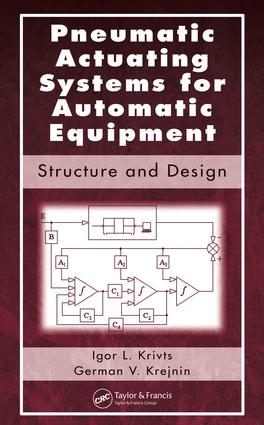 Pneumatic Actuating Systems for Automatic Equipment: Structure and Design, 1st Edition (e-Book) book cover