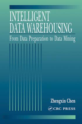 Intelligent Data Warehousing: From Data Preparation to Data Mining, 1st Edition (e-Book) book cover