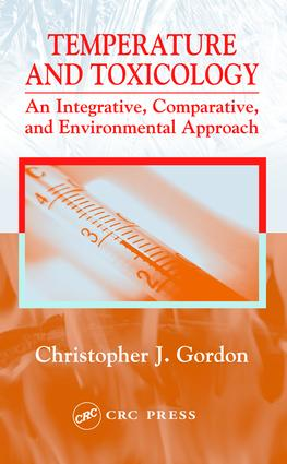 Temperature and Toxicology: An Integrative, Comparative, and Environmental Approach, 1st Edition (e-Book) book cover
