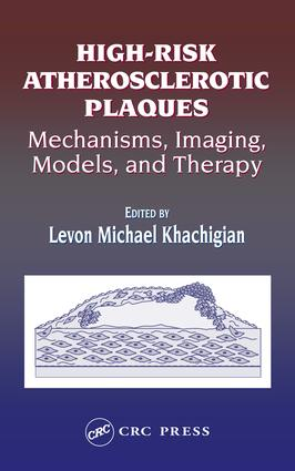 High-Risk Atherosclerotic Plaques: Mechanisms, Imaging, Models, and Therapy, 1st Edition (e-Book) book cover