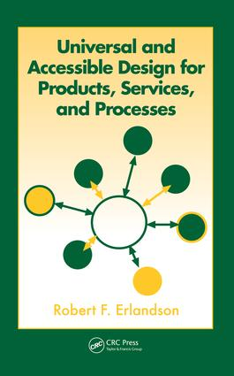 Universal and Accessible Design for Products, Services, and Processes: 1st Edition (e-Book) book cover