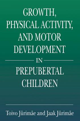 Growth, Physical Activity, and Motor Development in Prepubertal Children: 1st Edition (Hardback) book cover