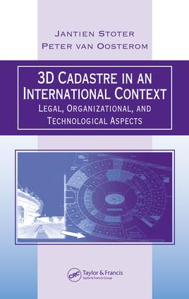 3D Cadastre in an International Context: Legal, Organizational, and Technological Aspects book cover
