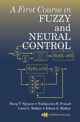 A First Course in Fuzzy and Neural Control