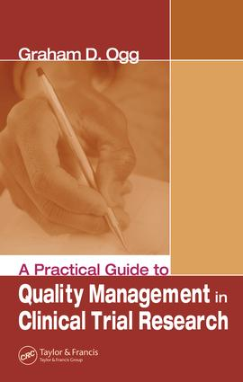 A Practical Guide to Quality Management in Clinical Trial Research: 1st Edition (Hardback) book cover