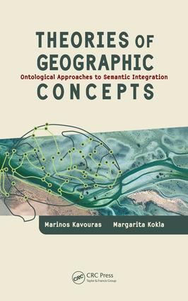 Theories of Geographic Concepts: Ontological Approaches to Semantic Integration, 1st Edition (e-Book) book cover