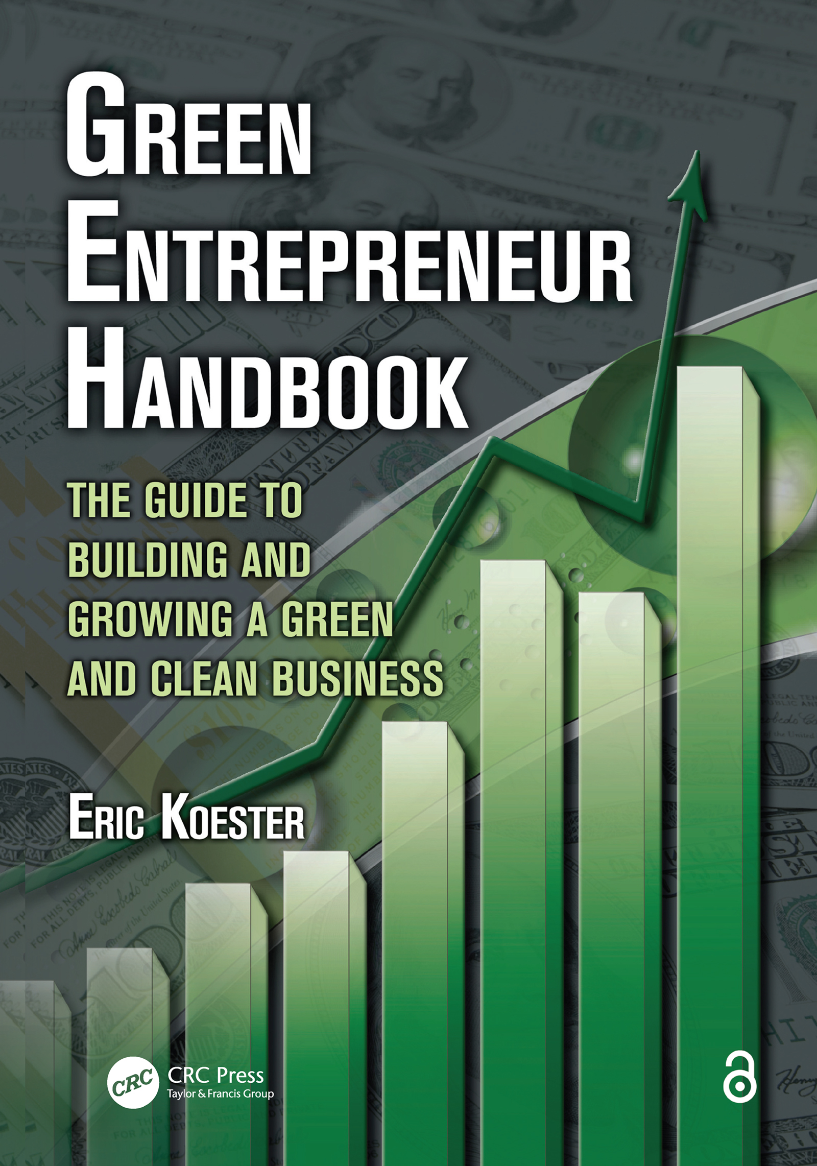 Green Entrepreneur Handbook: The Guide to Building and Growing a Green and Clean Business, 1st Edition (e-Book) book cover