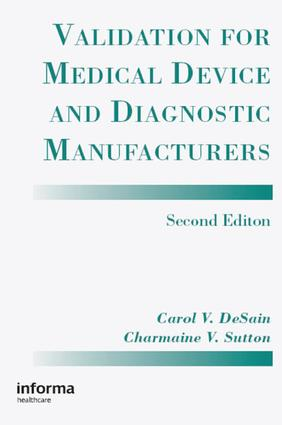 Validation for Medical Device and Diagnostic Manufacturers: 2nd Edition (Hardback) book cover