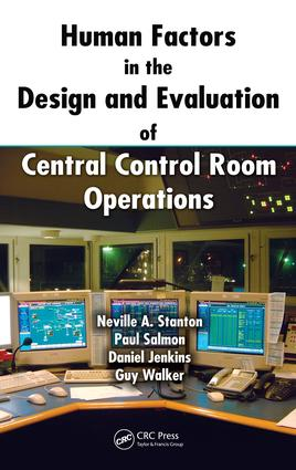 Human Factors in the Design and Evaluation of Central Control Room Operations: 1st Edition (e-Book) book cover