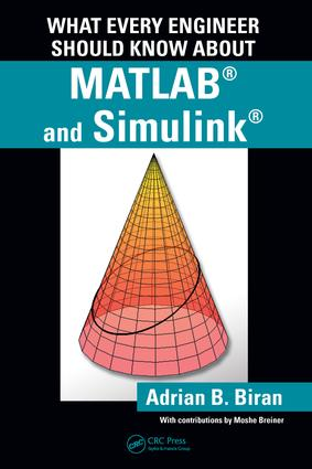 What Every Engineer Should Know about MATLAB® and Simulink