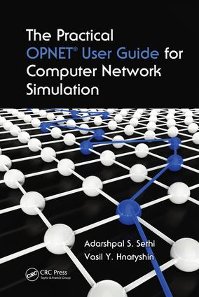 The Practical OPNET User Guide for Computer Network Simulation: 1st Edition (e-Book) book cover