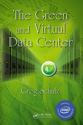 The Green and Virtual Data Center: 1st Edition (e-Book) book cover