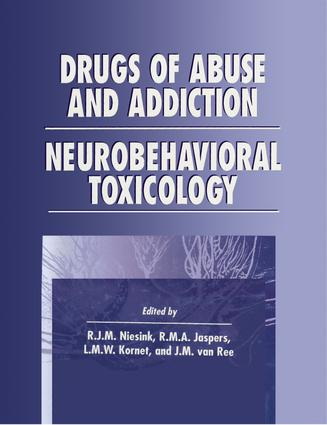 Drugs of Abuse and Addiction: Neurobehavioral Toxicology, 1st Edition (Hardback) book cover