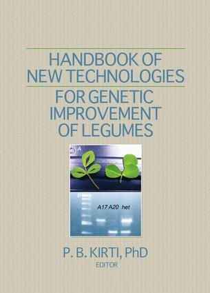 Handbook of New Technologies for Genetic Improvement of Legumes