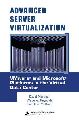 Advanced Server Virtualization: VMware and Microsoft Platforms in the Virtual Data Center, 1st Edition (e-Book) book cover