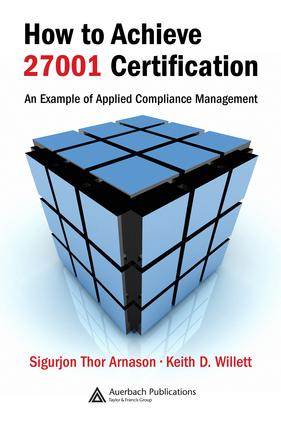 How to Achieve 27001 Certification: An Example of Applied Compliance Management, 1st Edition (e-Book) book cover