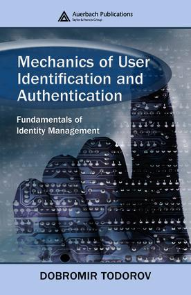 Mechanics of User Identification and Authentication: Fundamentals of Identity Management, 1st Edition (e-Book) book cover