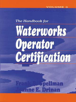 Handbook for Waterworks Operator Certification: Advanced Level, Volume III, 1st Edition (e-Book) book cover