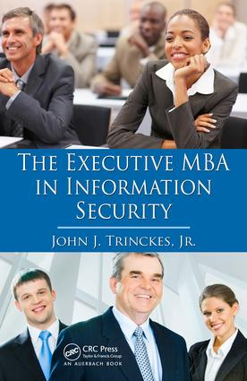 The Executive MBA in Information Security: 1st Edition (e-Book) book cover