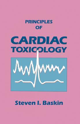 Principles of Cardiac Toxicology: 1st Edition (Hardback) book cover