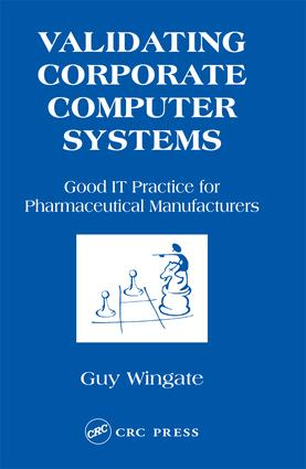 Validating Corporate Computer Systems: Good IT Practice for