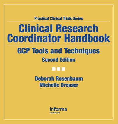 Clinical Research Coordinator Handbook: GCP Tools and Techniques, Second Edition, 2nd Edition (Hardback) book cover