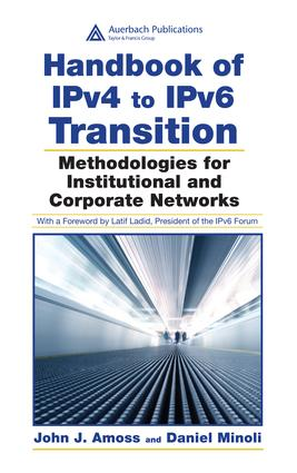 Handbook of IPv4 to IPv6 Transition: Methodologies for Institutional and Corporate Networks, 1st Edition (e-Book) book cover