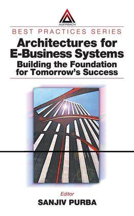 Architectures for E-Business Systems: Building the Foundation for Tomorrow's Success, 1st Edition (e-Book) book cover