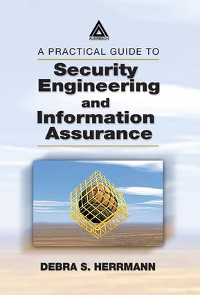 A Practical Guide to Security Engineering and Information Assurance: 1st Edition (e-Book) book cover