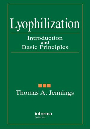 Lyophilization: Introduction and Basic Principles, 1st Edition (Hardback) book cover