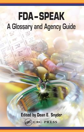 FDA-Speak: A Glossary and Agency Guide, 1st Edition (Hardback) book cover