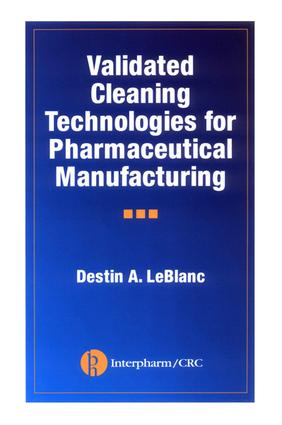 Validated Cleaning Technologies for Pharmaceutical Manufacturing: 1st Edition (Hardback) book cover