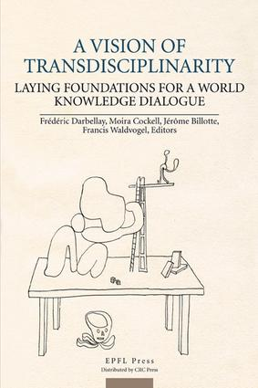 A Vision of Transdisciplinarity: Laying Foundations for a World Knowledge Dialogue, 1st Edition (e-Book) book cover