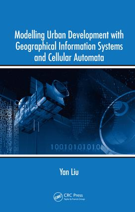 Modelling Urban Development with Geographical Information Systems and Cellular Automata: 1st Edition (e-Book) book cover