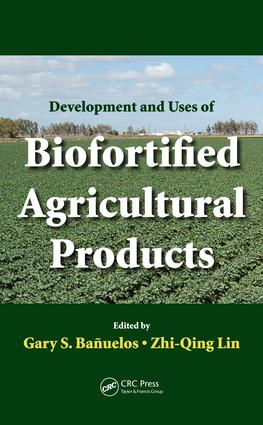 Development and Uses of Biofortified Agricultural Products: 1st Edition (e-Book) book cover