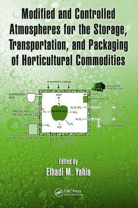 Modified and Controlled Atmospheres for the Storage, Transportation, and Packaging of Horticultural Commodities: 1st Edition (e-Book) book cover