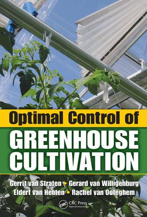 Optimal Control of Greenhouse Cultivation: 1st Edition (e-Book) book cover