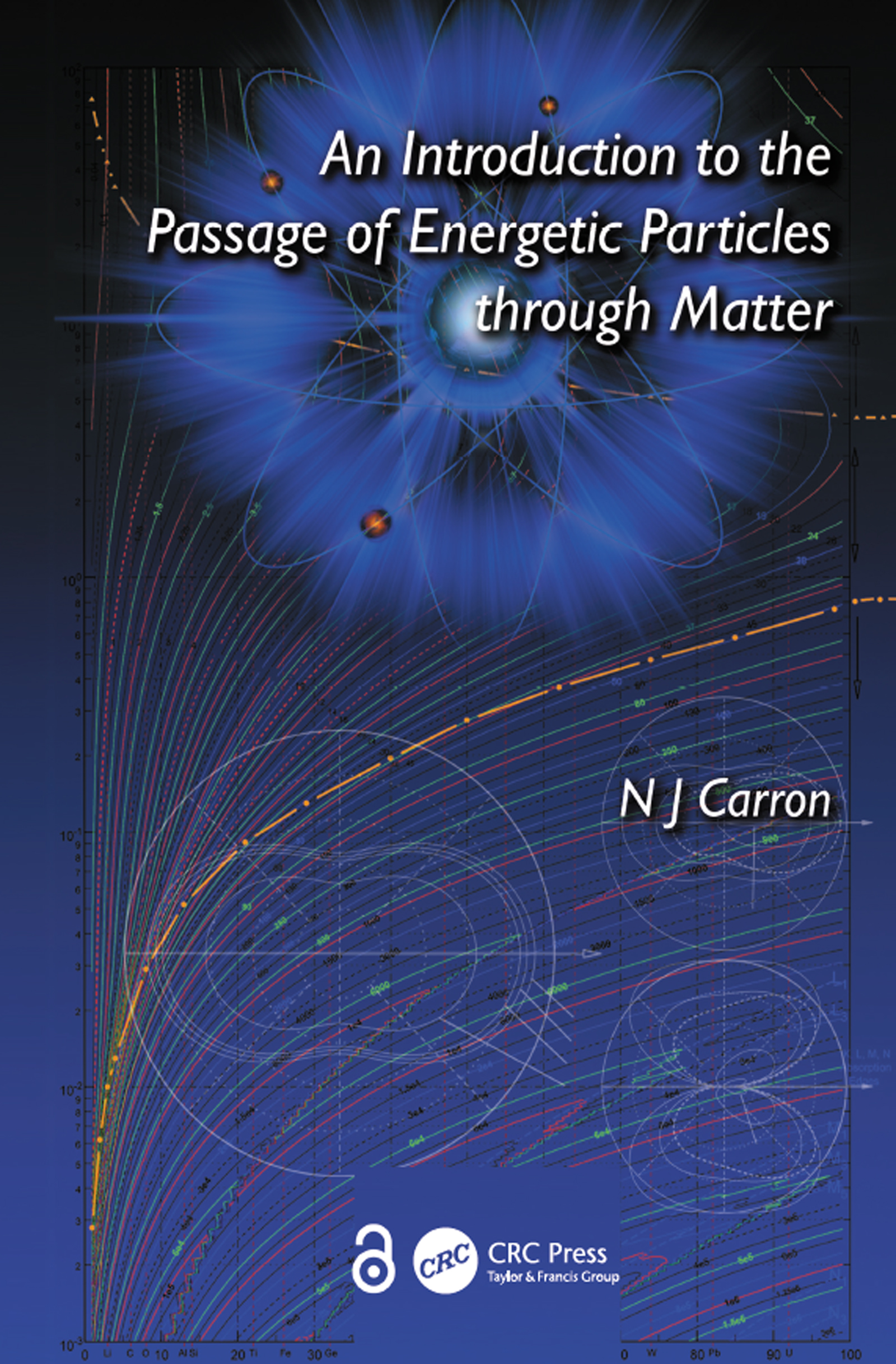 An Introduction to the Passage of Energetic Particles through Matter: 1st Edition (e-Book) book cover