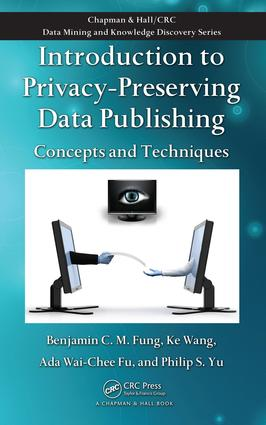 Introduction to Privacy-Preserving Data Publishing: Concepts and Techniques, 1st Edition (e-Book) book cover